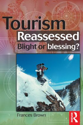 Tourism Reassessed: Blight or Blessing: 1st Edition (Paperback) book cover