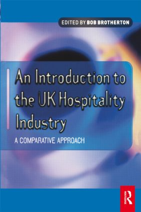 Introduction to the UK Hospitality Industry: A Comparative Approach