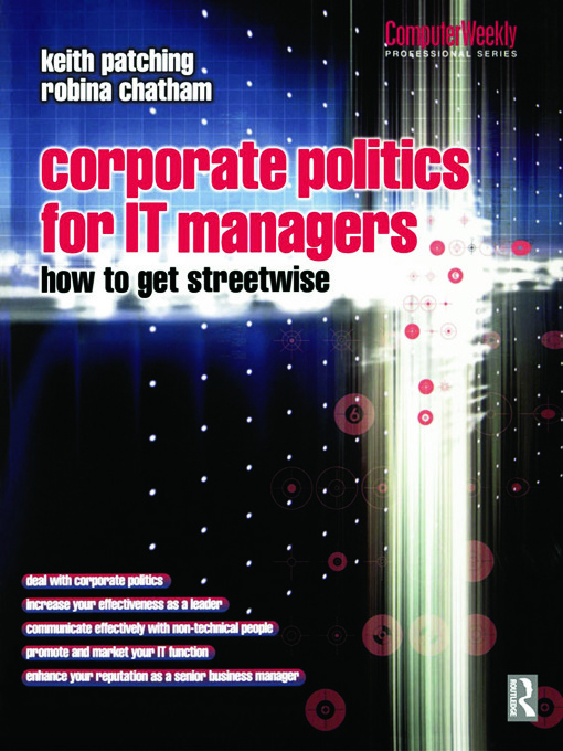Corporate Politics for IT Managers: How to get Streetwise: 1st Edition (Paperback) book cover