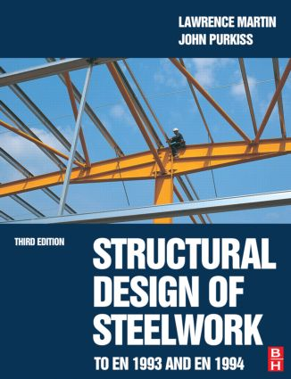 Structural Design of Steelwork to EN 1993 and EN 1994, Third Edition: 3rd Edition (Paperback) book cover
