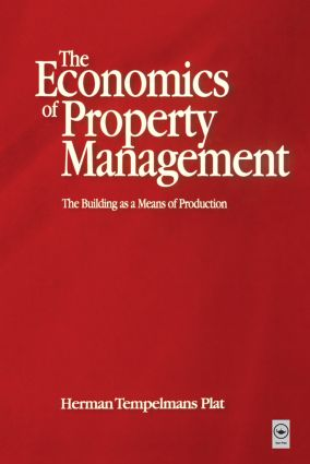 Economics of Property Management: The Building as a Means of Production (Hardback) book cover