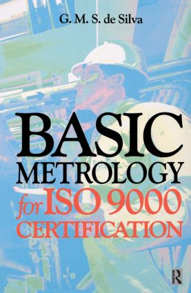 Basic Metrology for ISO 9000 Certification: 1st Edition (Paperback) book cover