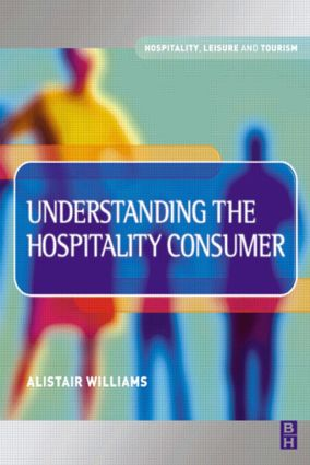 Understanding the Hospitality Consumer: 1st Edition (Hardback) book cover