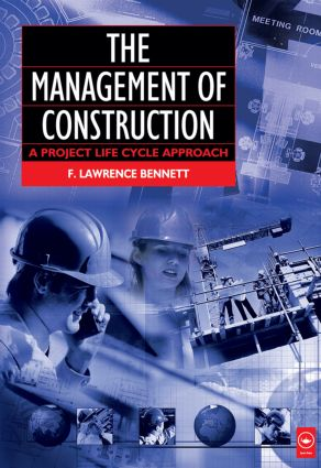 The Management of Construction: A Project Lifecycle Approach (Paperback) book cover