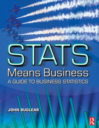 Stats Means Business: Statistics and Business Analytics for Business, Hospitality and Tourism, 1st Edition (Paperback) book cover