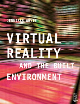 Virtual Reality and the Built Environment (Paperback) book cover