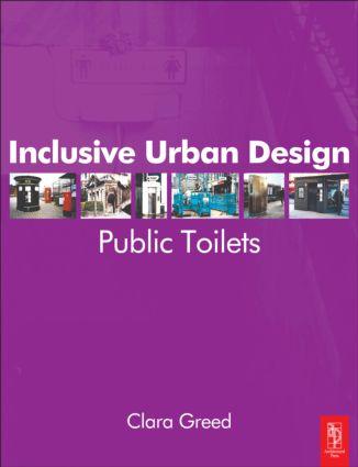 Inclusive Urban Design: Public Toilets: 1st Edition (e-Book) book cover