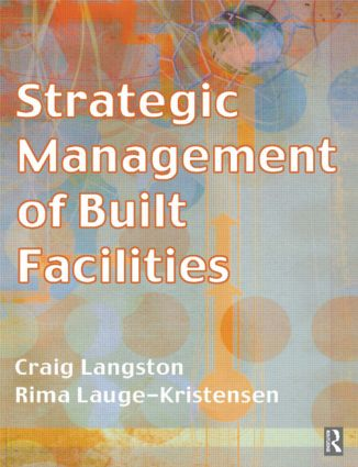 Strategic Management of Built Facilities: 1st Edition (Paperback) book cover