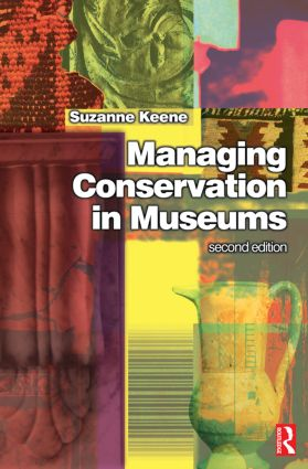 Managing Conservation in Museums: 2nd Edition (Paperback) book cover