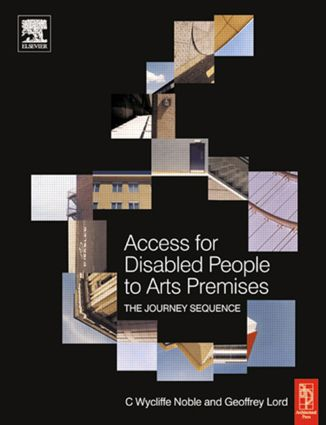 Access for Disabled People to Arts Premises: The Journey Sequence book cover