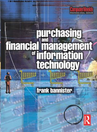 Purchasing and Financial Management of Information Technology: 1st Edition (Hardback) book cover