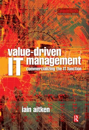 Value-Driven IT Management: 1st Edition (Hardback) book cover