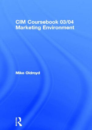 CIM Coursebook 03/04 Marketing Environment