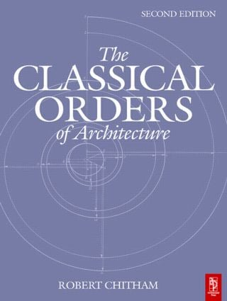 The Classical Orders of Architecture
