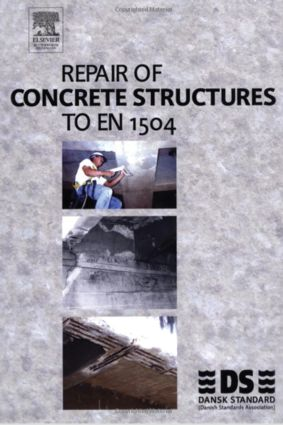 Repair of Concrete Structures to EN 1504: 1st Edition (Hardback) book cover
