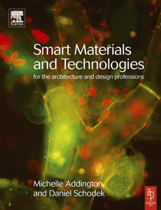 Smart Materials and Technologies: For the Architecture and Design Professions, 1st Edition (Paperback) book cover