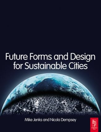 Future Forms and Design For Sustainable Cities (Paperback) book cover