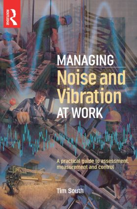 Managing Noise and Vibration at Work (Paperback) book cover