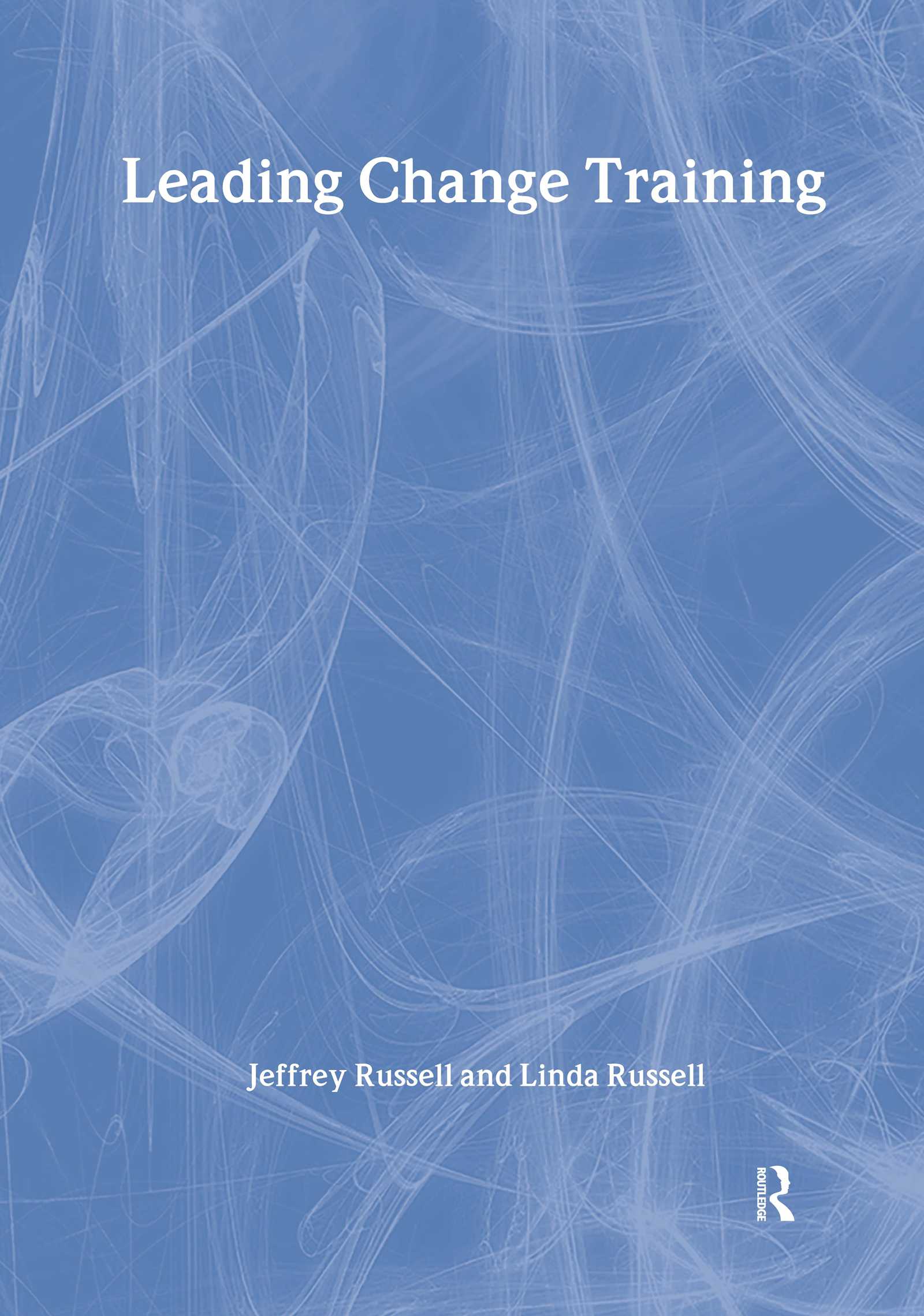 Leading Change Training: 1st Edition (Paperback) book cover