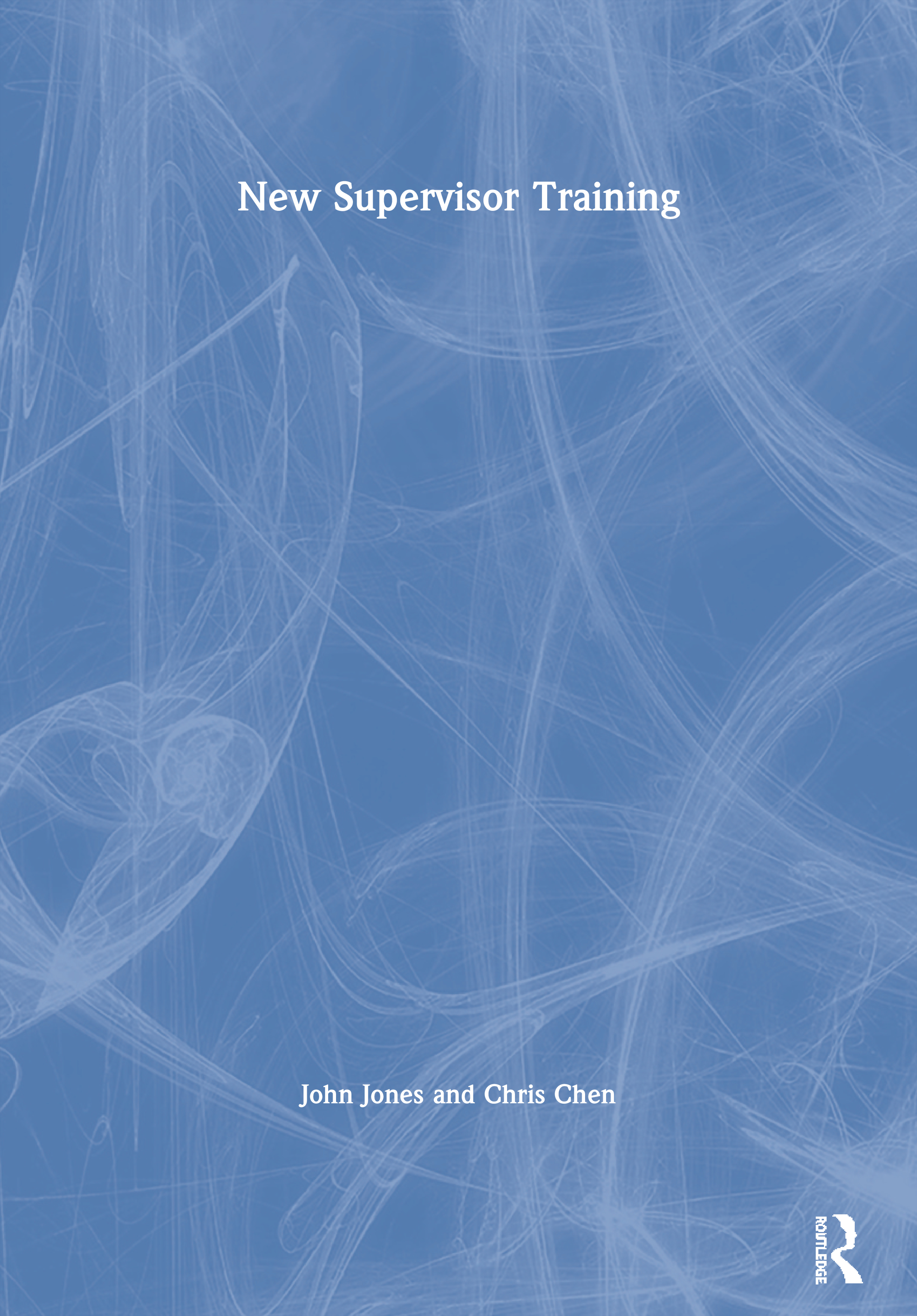 New Supervisor Training: 1st Edition (Paperback) book cover