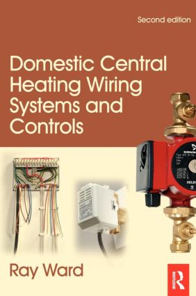 Domestic Central Heating Wiring Systems and Controls, 2nd ed: 2nd Edition (Hardback) book cover