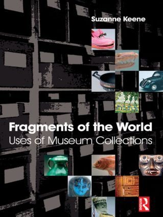 Fragments of the World: Uses of Museum Collections: 1st Edition (Paperback) book cover