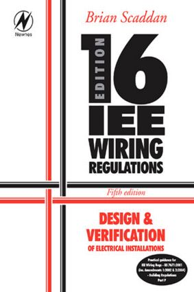IEE Wiring Regulations: Design & Verification of Electrical Installations