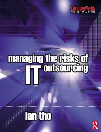 Managing the Risks of IT Outsourcing: 1st Edition (Paperback) book cover