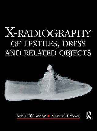 X-Radiography of Textiles, Dress and Related Objects: 1st Edition (Hardback) book cover