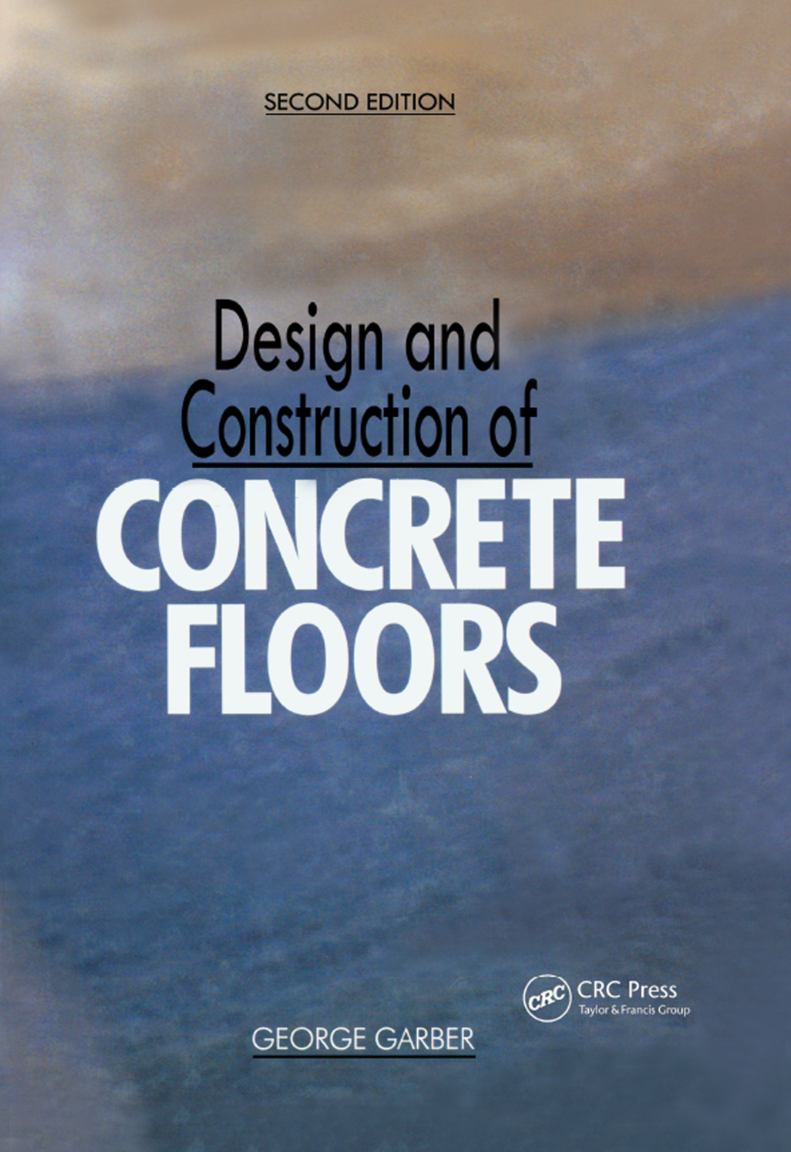 Design and Construction of Concrete Floors: 2nd Edition (Hardback) book cover