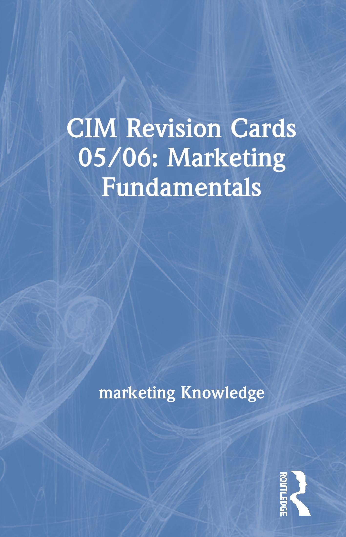 CIM Revision Cards 05/06: Marketing Fundamentals: 1st Edition (Hardback) book cover