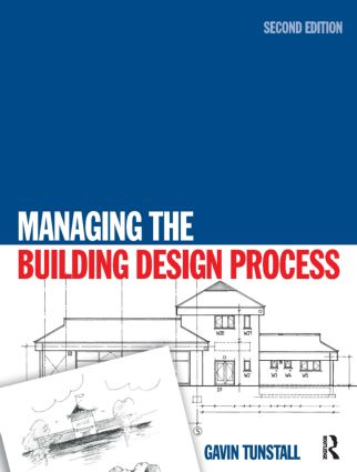 Managing the Building Design Process: 2nd Edition (Paperback) book cover