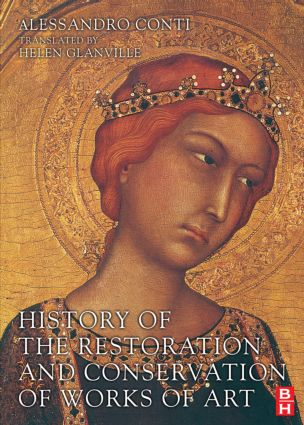 History of the Restoration and Conservation of Works of Art: 1st Edition (Paperback) book cover