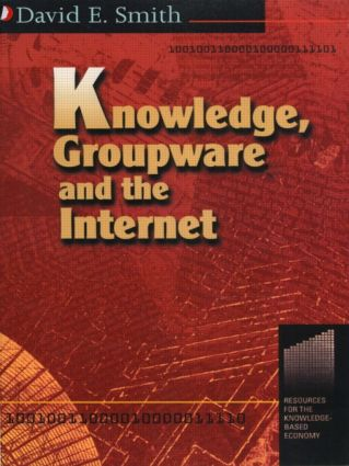 Knowledge, Groupware and the Internet: 1st Edition (Paperback) book cover