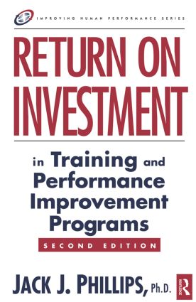 Return on Investment in Training and Performance Improvement Programs: 2nd Edition (Hardback) book cover
