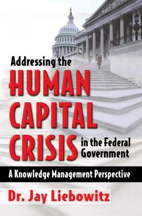 Addressing the Human Capital Crisis in the Federal Government