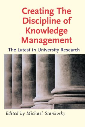 Creating the Discipline of Knowledge Management: 1st Edition (Paperback) book cover