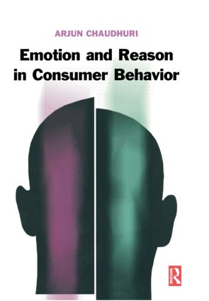 Emotion and Reason in Consumer Behavior: 1st Edition (Hardback) book cover
