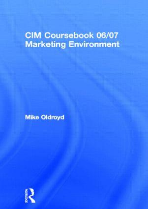 CIM Coursebook 06/07 Marketing Environment