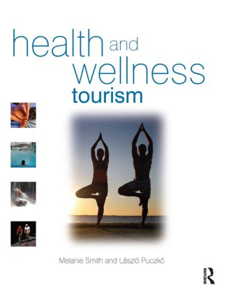 Health and Wellness Tourism: Spas, Wellness and Medical Travel, 1st Edition (Hardback) book cover