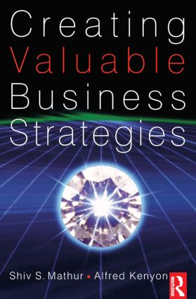 Creating Valuable Business Strategies: 1st Edition (Paperback) book cover
