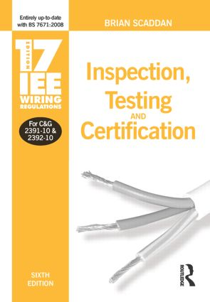 IEE Wiring Regulations: Inspection, Testing and Certification