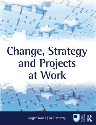 Change, Strategy and Projects at Work: 1st Edition (Paperback) book cover
