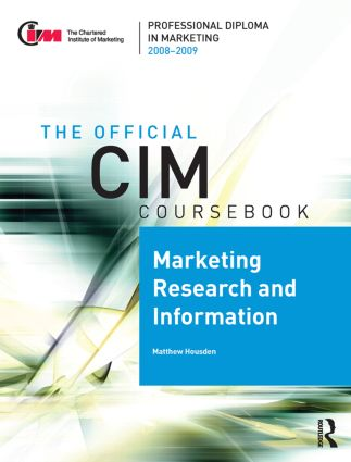 CIM Coursebook 08/09 Marketing Research and Information