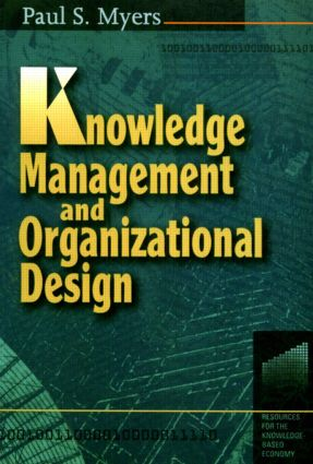 Knowledge Management and Organizational Design: 1st Edition (Paperback) book cover