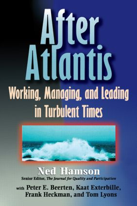 AFTER ATLANTIS: Working, Managing, and Leading in Turbulent Times