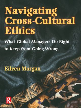 Navigating Cross-Cultural Ethics: 1st Edition (Paperback) book cover