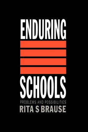 Enduring Schools: Problems And Possibilities, 1st Edition (Paperback) book cover