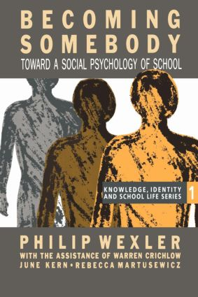 Becoming Somebody: Toward A Social Psychology Of School, 1st Edition (Paperback) book cover