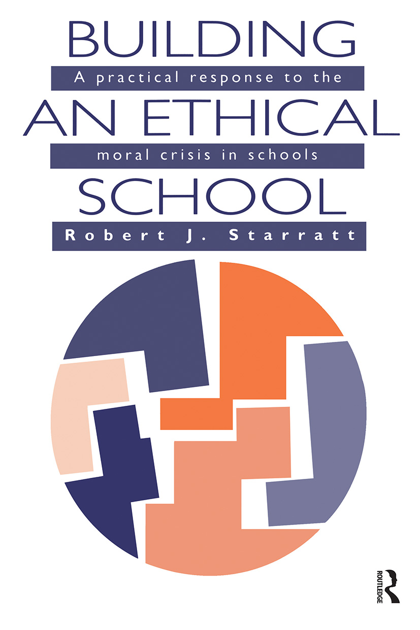 Building An Ethical School: A Practical Response To The Moral Crisis In Schools (Paperback) book cover